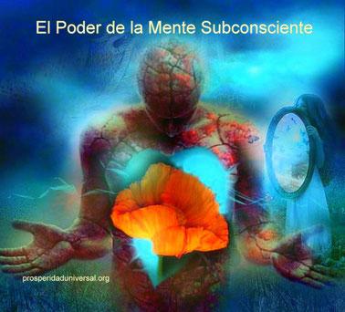 EL PODER DE LA MENTE SUBCONSCIENTE - PROSPERIDAD UNIVERSAL