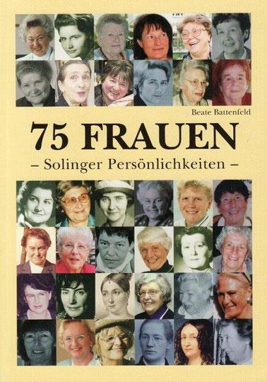 """Battenfeld, Beate """"75 Frauen – Solinger Persönlichkeiten"""", Bergischer Geschichtsverein, Abteilung Solingen, ein Beitrag ist Bettina Heinen-Ayech gewidmet, 2010"""