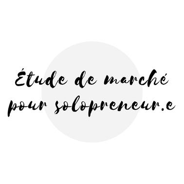 Étude de marché pour solopreneur article blogue de l'Académie des Autonomes soutien aux travailleurs autonomes
