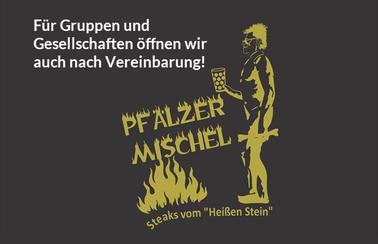 Logo Pfälzer Mischel mit Hinweis: Für Gruppen und Gesellschaften öffnen wir auch nach Vereinbarung!