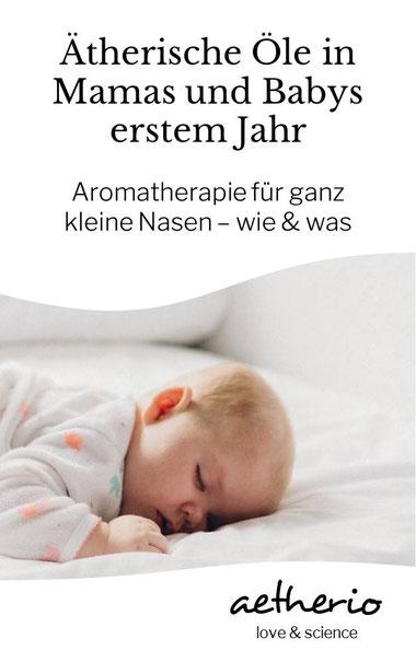 Babys beruhigen und in ihrem Wohlbefinden unterstützen - Ätherische Öle in Mamas und Babys erstem Jahr mit Tipps und Tricks im aetherio.de/journal #aromatherapie #mama #baby