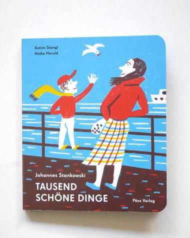 Heike Herold, Tausend Schöne Dinge, Katrin Stangl, Johannes Stankowski, Pänz Verlag, Kinderlieder
