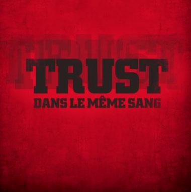 trust nouvel album, trust sang, trust dans le même sang, trust album 2018, verycords trust