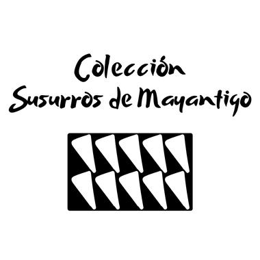 Colección Susurros de Mayantigo