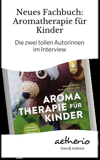 neues fachbuch zu #aromatherapie und ätherischen ölen für familien mit #baby und #kind - die Autorinnen im Interview auf aetherio.de/journal
