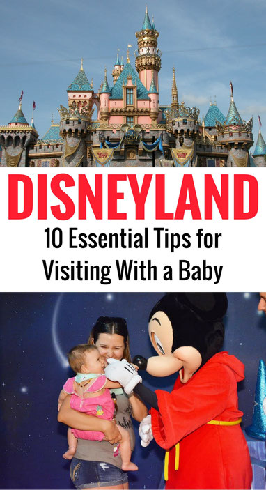 10 Essential Tips to Disneyland with a baby from a local mom!  | Family Travel  | Travel with baby, infant, toddler | Traveling with baby | Disneyland | Disney | Disney with baby #familytravel #disneyland #travelwithbaby #disneywithbaby