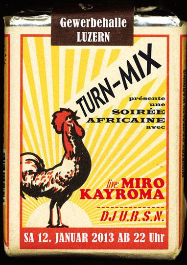 """TURN-MIX  DJ U.R.S.N. live supported by Wood Vibes & Co mit einem ihrer aktuellen Musik-Projekte """"MIRO KAYROMA"""",  Samstag 12.01.13 ab 22 Uhr in der Gewerbehalle Luzern."""