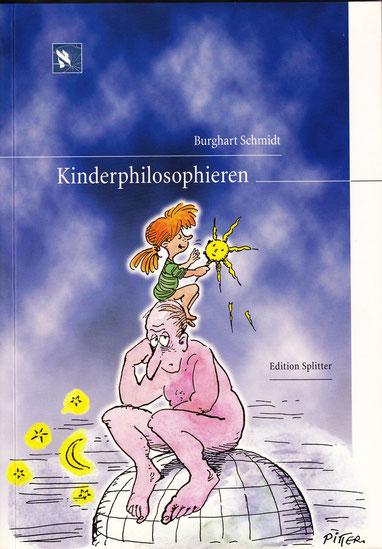 Kinderphilosophieren Burghart Schmidt | Klaus Pitter [Illustrationen]