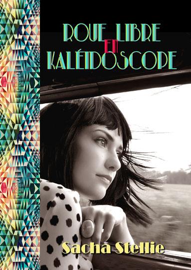 sacha stellie; roue libre en kaléidoscope; synesthesie; roman noir; amnésie; nouveaux auteurs; feel good book