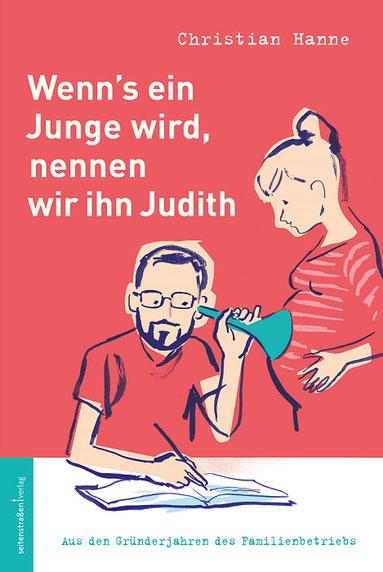 Christian Hanne Wenns ein Junge wird nennen wir ihn Judith