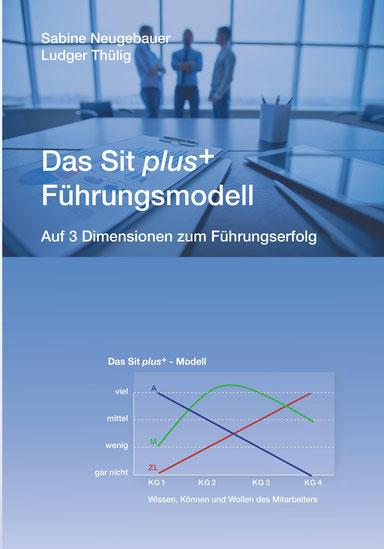 Neugebauer/Thülig: Das Sit Plus+ - Führungsmodell