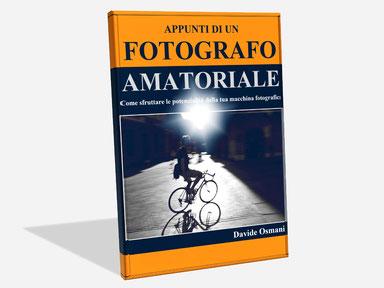 Manuale di Fotografia - Appunti di un Fotografo Amatoriale