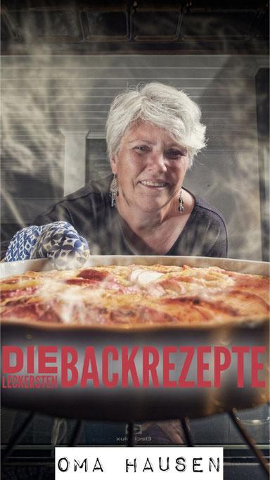 Die leckersten Backrezepte, Oma Hausen, Tortenrezepte, Kuchenrezepte, Backen zu besonderen Anlässen, Bestes Backbuch, Backbuch Bestseller