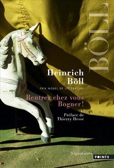 Heinrich Böll, rentrez chez vous Bogner ! - éditions Points, Signatures