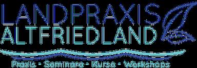 Landpraxis Altfriedland - Naturheilkunde, Praxis, Seminare, Kurse, Workshops im Oderbruch