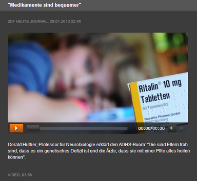 ADHS - Medikamente sind bequemer, ZDF heute journal vom 29.01.2013 - klick mich...