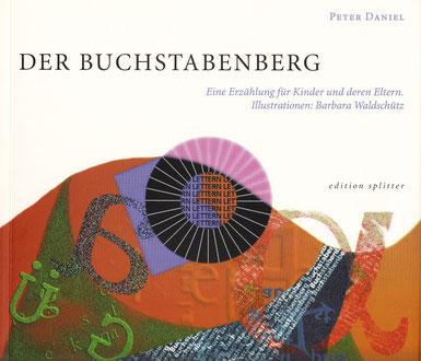Der Buchstabenberg - Peter Daniel (In Schulbuchliste aufgenommen!)