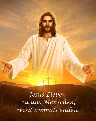 Jesus Christus - Jesus Liebe zu uns Menschen wird niemals enden.