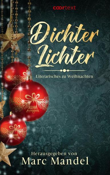 Dichter - Lichter. Literarisches zu Weihnachten. Herausgegeben von Marc Mandel. Januar 2020.