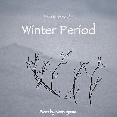 beat tape Vol.26 / Winter Period - Beat by Matsuyama