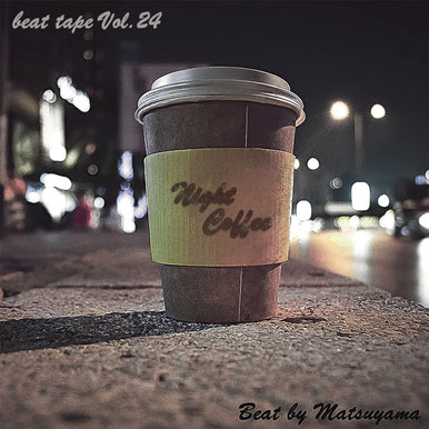 beat tape Vol.24 / Night Coffee - Beat by Matsuyama