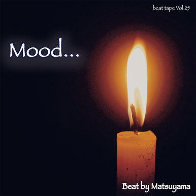 beat tape Vol.25 / Mood... - Beat by Matsuyama