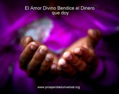 YO SOY PROSPERIDAD UNIVERSAL II - EL AMR DIVINO BENDICE EL DINERO QUE DOY - www.prosperidaduniversal.org