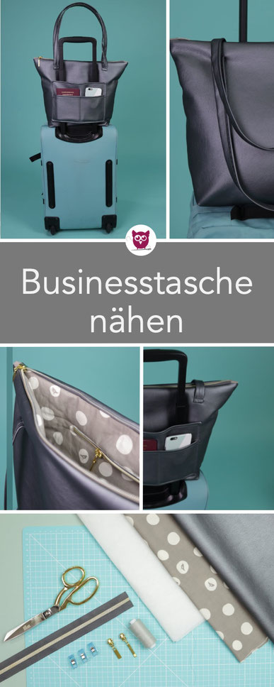 #BusinessBagBea aus dem #DIYeuleBuch : Diese Businesstasche ist perfekt für Büro und Businesstrips, da sie mit einer Lasche perfekt an den Koffer  passt und mit ins Handgepäck kann. Die Tasche ist edel, schlich und einfach zu nähen. Nähanleitung DIY Eule