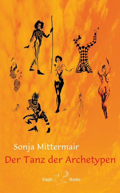 Cover zu Sonja Mittermair: Der Tanz der Archetypen, mit CD von Somos Organicos