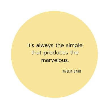 It is always the simple that produces the marvelous. Amelia Barr /  Dagmar Schäfer, Ordnungscoach, Zürich und Wallisellen