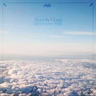 Above the Clouds Compilation by ALM (2017) [Mastering]
