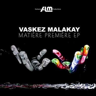 Vaskez Malakay - Matière première (2016) [Recording, Mixing & Mastering]
