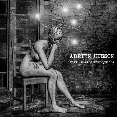 Adrien Husson - Part II: Mind Perceptions (2017) [Mastering]