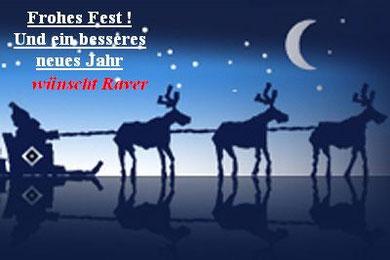 Frohes Fest und ein besseres neues Jahr wünscht Raver,Frohes Fest