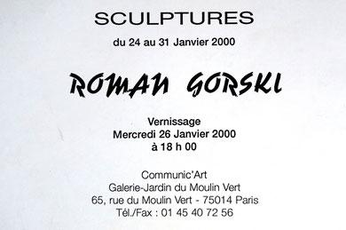 "2000 - ""Sculptures"" Galerie Jardin du moulin vert, Paris  Association Communic'Art - Roman Gorski"
