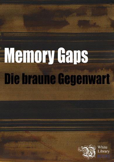 "Memory Gaps (Hrsg.): ""Die braune Gegenwart"", 2021, Verlag: White Library Books"