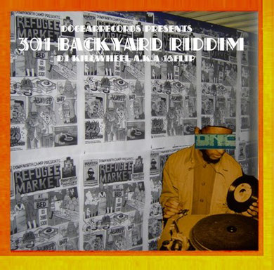 16FLIP aka DJ Killwheel - 301 Backyard Riddim