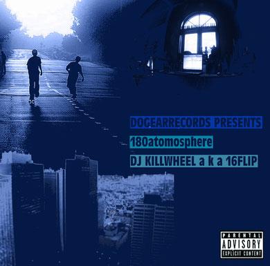 16FLIP aka DJ Killwheel - 180atomosphere
