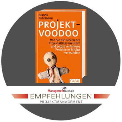 Projekt-Voodoo das Buch von Bianca Fuhrmann, wird von Mangementbuch.de in der Rubrik Projektmangement empfohlen.