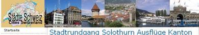 Fotos, Infos, Stadtrundgänge Solothurn, Bern, Burgdorf, Biel...