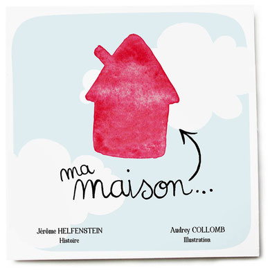 Illustration couverture album jeunesse ma maison