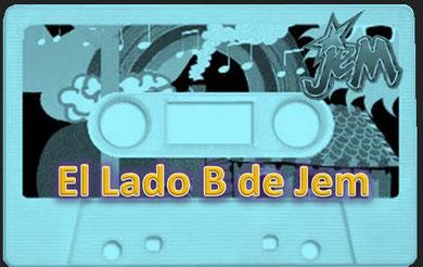 NUEVA SECCION!! FEBRERO 2010 El lado B de Jem