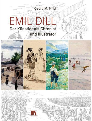 Georg M. Hilbi: Emil Dill. Der Künstler als Chronist und Illustrator. Chronos Verlag, Zürich 2017, ISBN 978-3-0340-1351-2