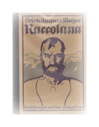 Mayer, Erich August - Raccolana - Erzählungen aus dem Hochgebirge - Erschienen 1923
