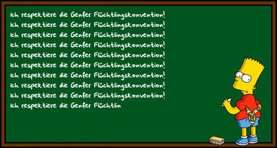 """""""Ich respektiere die Genfer Flüchtlingskonvention! (Bart Simpson an der Tafel)"""
