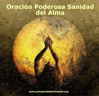 ORACIÓN PODEROSA SANIDAD DEL ALMA - PROSPERIDAD UNIVERSAL