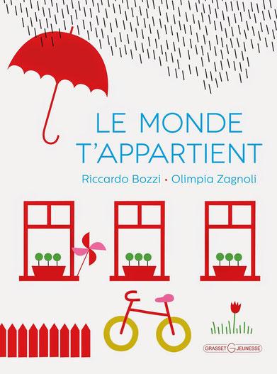 Le monde d'appartient, de Riccardo Bozzi et Olimpia Zagnoli, éditions Grasset Jeunesse