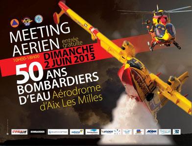 50 ans des Bombardiers d'Eau  Meeting Aerien 2013 Canadair Sécurité Civile aix les milles photos videos pompiers