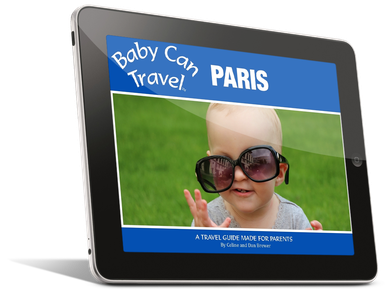Baby Can Travel : Paris - A travel guide made for parents.