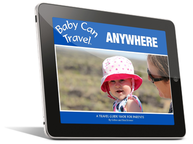 Baby Can Travel : Anywhere - A travel guide made for parents.